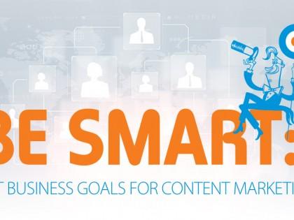 Be SMART: Set Business Goals for Content Marketing
