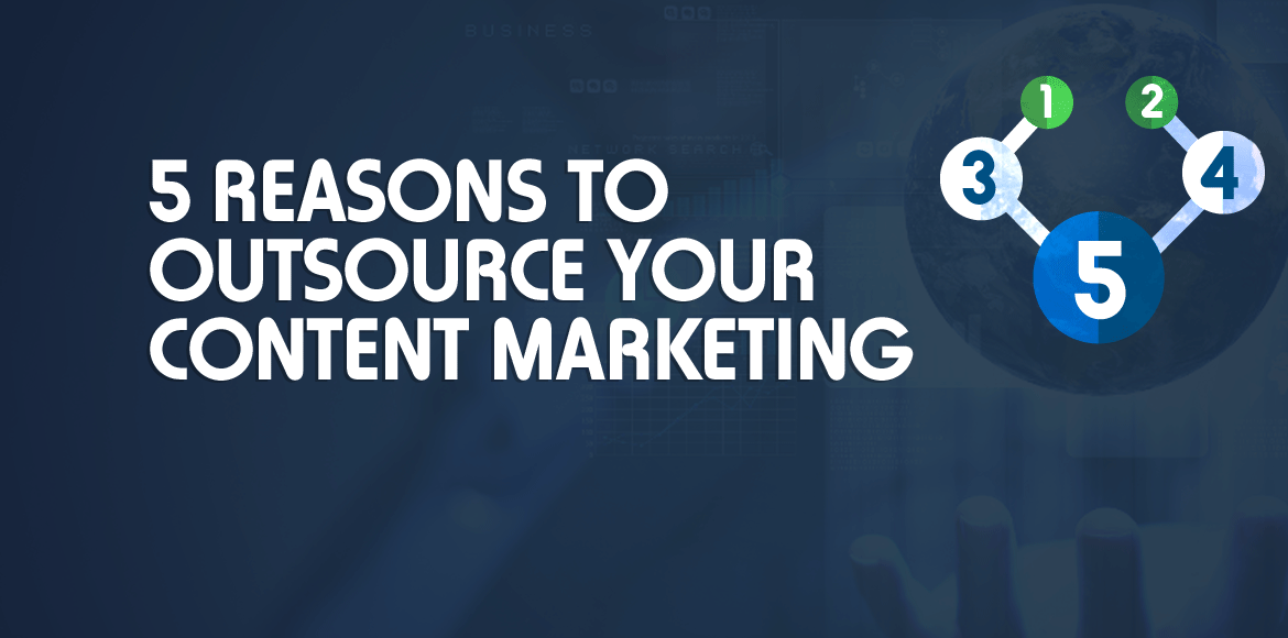 5 reason to outsource your content marketing