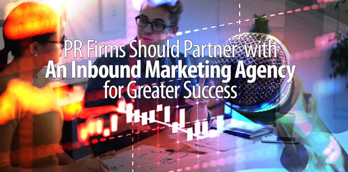 PR-Firms-Should-Partner-with-An-Inbound-Marketing-Agency-for-Greater-Success