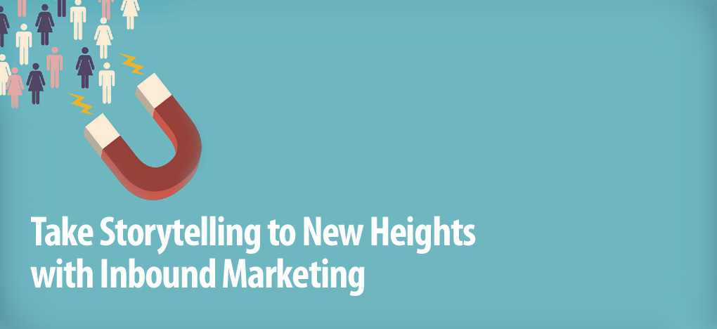 Take-Storytelling-to-New-Heights-with-Inbound-Marketing